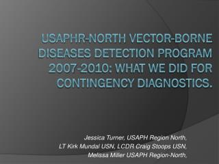 Jessica Turner, USAPH Region North,  LT Kirk Mundal USN, LCDR Craig Stoops USN,
