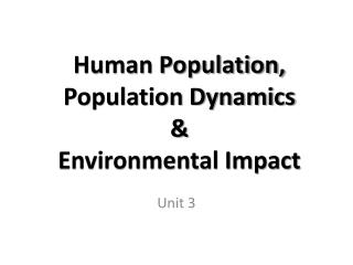 Human  Population, Population  Dynamics & Environmental Impact