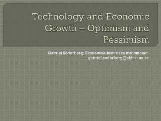 Technology and Economic  Growth  – Optimism and Pessimism