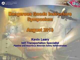 Kevin Leary Int'l Transportation Specialist Pipeline and Hazardous Materials Safety Administration