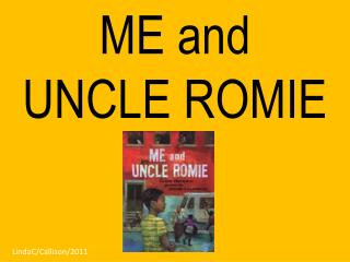 ME and UNCLE ROMIE