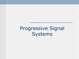 Progressive Signal Systems