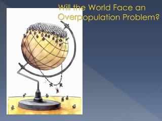 Will the World Face an Overpopulation Problem ?
