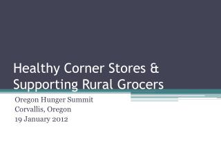 Healthy Corner Stores & Supporting Rural Grocers