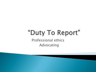 """Duty To Report"""