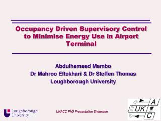 Occupancy Driven Supervisory Control  to Minimise Energy Use in Airport Terminal