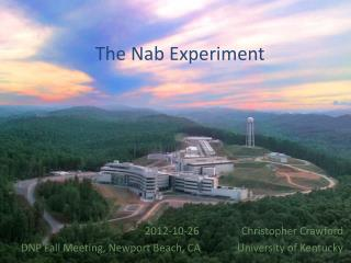 The Nab Experiment