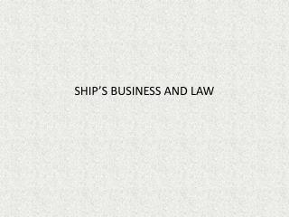 SHIP�S BUSINESS AND LAW