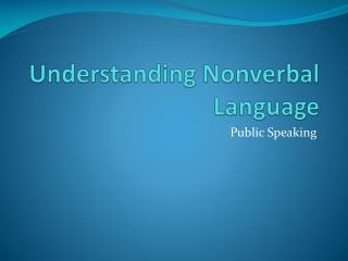 Understanding Nonverbal Language