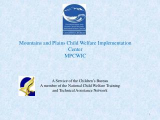 Mountains and Plains Child Welfare Implementation Center MPCWIC