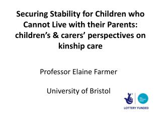 Professor Elaine Farmer University of Bristol