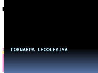 PORNARPA CHOOCHAIYA