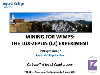 MINING FOR WIMPS: THE LUX-ZEPLIN (LZ) EXPERIMENT