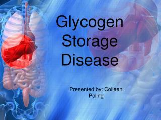 Glycogen Storage Disease