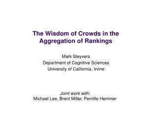 The Wisdom of Crowds in the  Aggregation of Rankings