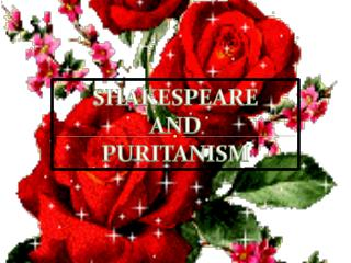 SHAKESPEARE AND  PURITANISM