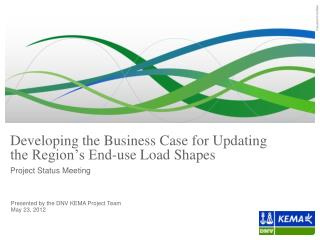 Developing the Business Case for Updating  the Region's End-use Load Shapes