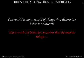 philosophical & practical consequences