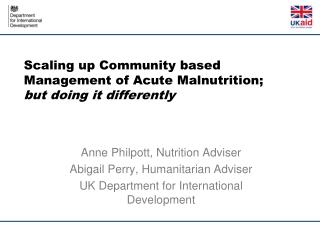 Scaling  up Community based  Management  of  Acute Malnutrition;  but  doing it differently