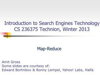 Introduction to Search Engines Technology CS 236375  Technion , Winter 2013