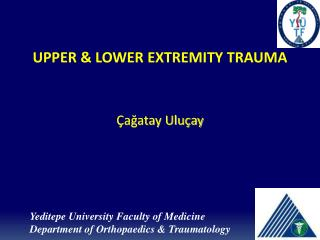 UPPER &  LOWER EXTREMITY  TRAUMA