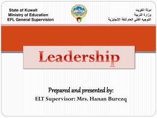 Prepared and presented by: ELT Supervisor: Mrs. Hanan Burezq