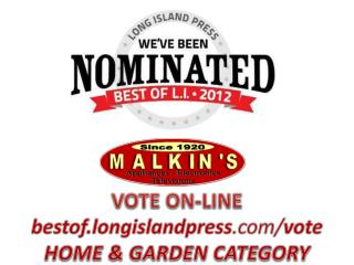 VOTE ON-LINE  bestof.longislandpress .com/ vote HOME & GARDEN CATEGORY