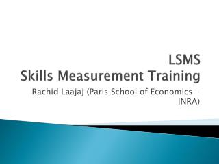 LSMS Skills  M easurement  T raining