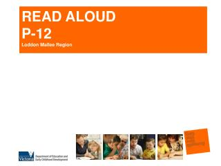 READ ALOUD P-12 Loddon Mallee Region