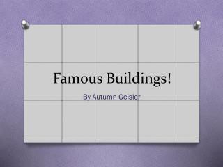 Famous Buildings!