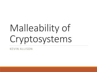 Malleability of Cryptosystems