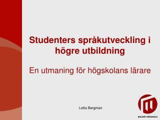 S tudenters språkutveckling i högre utbildning   En utmaning för högskolans lärare