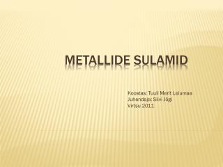 Metallide sulamid
