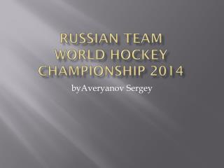 Russia n team world hockey  championship 2014
