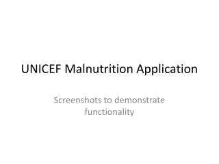 UNICEF Malnutrition Application