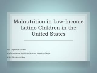 Malnutrition in Low-Income Latino Children in  the  United  States