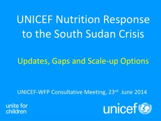 UNICEF-WFP Consultative Meeting, 23 rd   June 2014