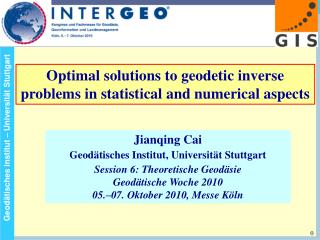 Optimal solutions to geodetic inverse problems in statistical and numerical aspects