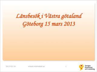Länsbesök i Västra  götaland Göteborg 15 mars 2013