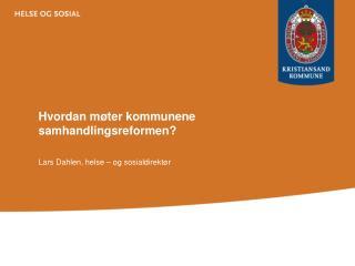 Hvordan møter kommunene samhandlingsreformen?