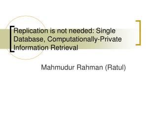 Replication is not  n eeded : Single Database, Computationally-Private  Information Retrieval