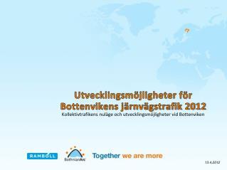 Utvecklingsm�jligheter  f�r Bottenvikens j�rnv�gstrafik 2012