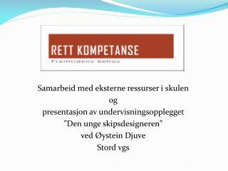 Samarbeid med eksterne ressurser i  skulen og presentasjon av undervisningsopplegget