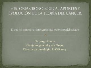 Dr. Jorge Ymaya Cirujano general y oncólogo. Cátedra  de  oncología , UASD,2014.