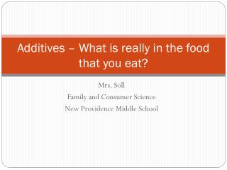 Additives – What is really in the food that you eat?