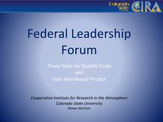 Federal Leadership Forum Three-State Air Quality Study and Data Warehouse Project
