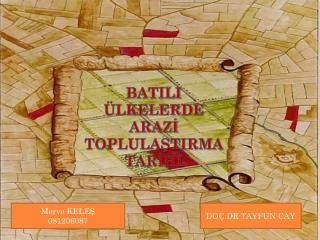BATILI ÜLKELERDE ARAZİ  TOPLULAŞTIRMA TARİHİ