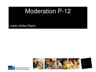 Moderation  P-12