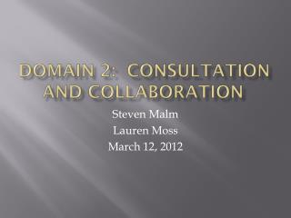 Domain 2:  consultation and Collaboration