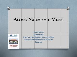 Access  Nurse  -  ein Muss !